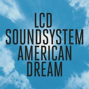 01. LCD Soundsystem - American Dream